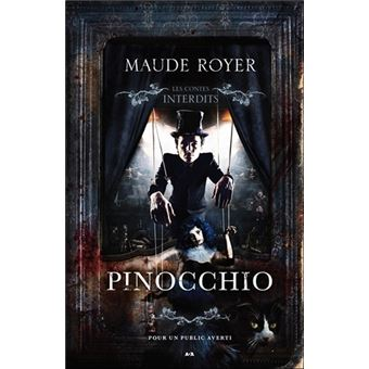 Pinocchio  Les contes interdits  broch  Maude Royer