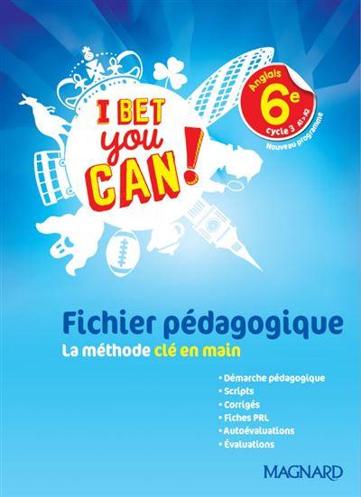 I Bet You Can 6e : (2017), Fichier, Pédagogique, Pédagogique,, Edition, Broché, André, Frédéric,, Frédérique, Denoix-Smart,, Doublet, Achat, Livre