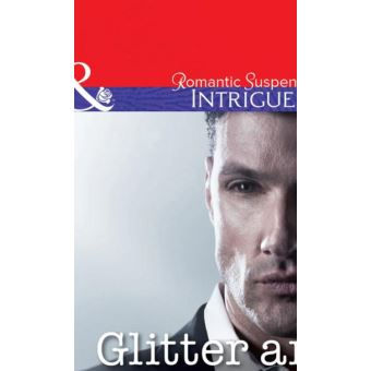Shadow Agents Tome 4 Glitter And Gunfire Mills & Boon Intrigue