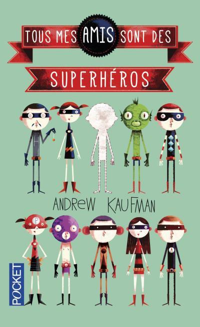 Les Amis De Mes Amis Sont Mes Amis : Superhéros, Poche, Andrew, Kaufman,, Pishier,, Rozen, Achat, Livre, Ebook