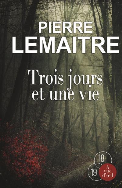 Trois Jours Et Une Vie : trois, jours, Trois, Jours, Edition, Caractères, Broché, Pierre, Lemaitre, Achat, Livre