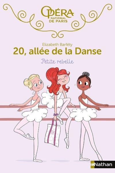 Livre 20 Allée De La Danse : livre, allée, danse, Allée, Danse, 4:Petite, Rebelle, Elizabeth, Barféty,, Magalie, Foutrier, Broché, Achat, Livre, Ebook