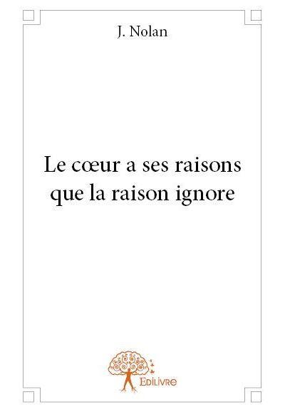 Le Coeur A Sa Raison Que La Raison Ignore : coeur, raison, ignore, Coeur, Raisons, Raison, Ignore, Broché, Jeannette, Nolan, Achat, Livre