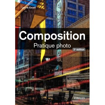 Composition pratique photo 2e edition