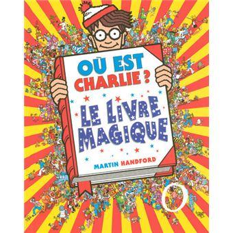 O est Charlie   O est Charlie  Le livre magique