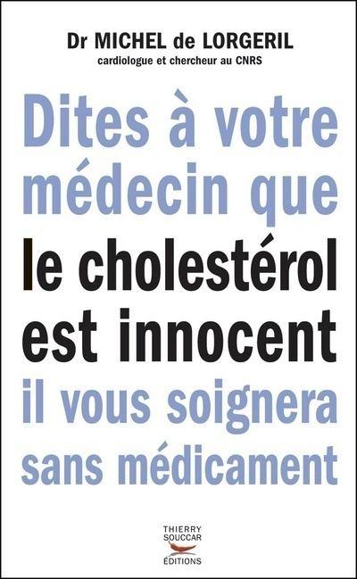 Lutter Contre Le Cholesterol Sans Medicament : lutter, contre, cholesterol, medicament, Dites, Votre, Médecin, Cholestérol, Innocent,, Soignera, Médicaments, Broché, Michel, Lorgeril, Achat, Livre, Ebook