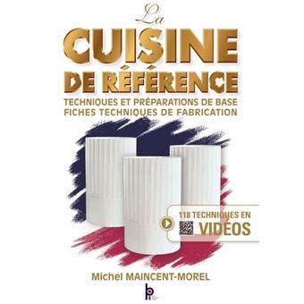 La Cuisine De Rfrence Techniques Et Prparations De Base