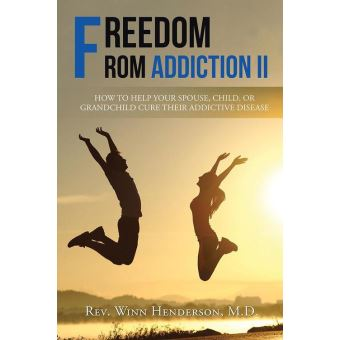 Freedom from Addiction Ii