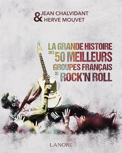 Meilleurs Groupes De Rock : meilleurs, groupes, Grande, Histoire, Meilleurs, Groupes, Français, Broché, Chalvidant, Achat, Livre