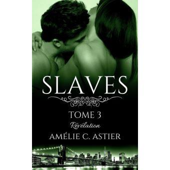Slaves, Tome 3 : Révélation