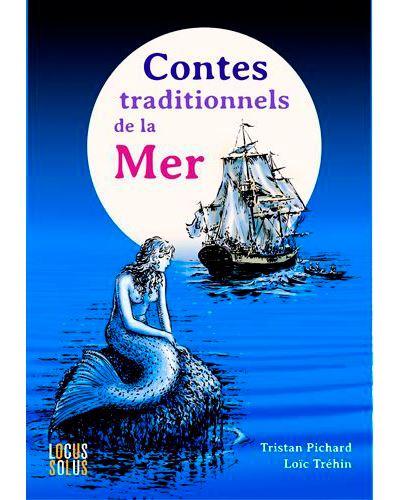 Les Contes De La Mer : contes, Contes, Traditionnels, Poche, Tristan, Pichard,, Loïc, Tréhin, Achat, Livre