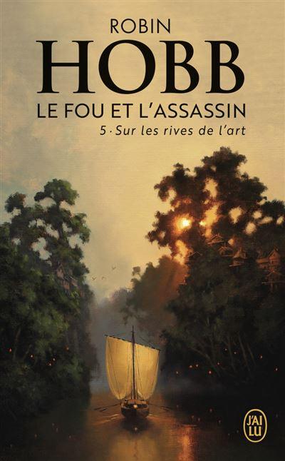 Le Fou Et L Assassin Tome 3 Poche : assassin, poche, L'assassin, Rives, L'Art, Robin, Hobb,, Arnaud, Mousnier-Lompré, Poche, Achat, Livre