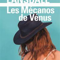 Les mécanos de Vénus - Hap Collins et Leonard Pine - 01 : Joe R. Lansdale