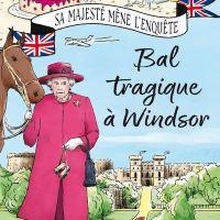 Bal tragique à Windsor - Sa Majesté mène l'enquête 01 : S.J. Bennett