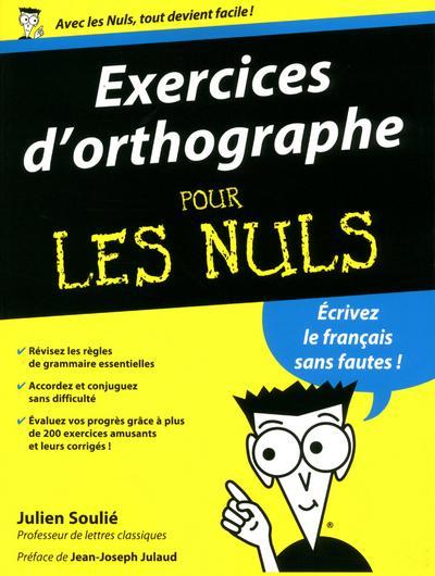 La Grammaire Pour Les Nuls : grammaire, Exercices, D'orthographe, Julien, Soulié,, Jean-Joseph, Julaud, Broché, Achat, Livre