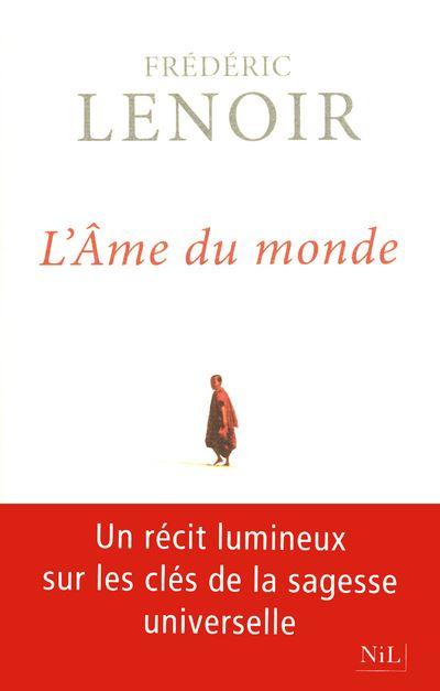 Frederic Lenoir L Ame Du Monde : frederic, lenoir, monde, L'âme, Monde, Broché, Frédéric, Lenoir, Achat, Livre, Ebook