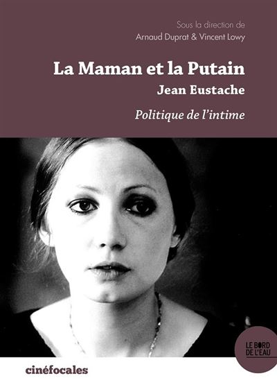 La Maman Et La Putain : maman, putain, Maman, Putain, Eustache, Broché, Vincent, Lowy,, Arnaud, Duprat, Achat, Livre