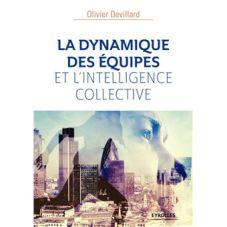 La dynamique des equipes et l intelligence collective