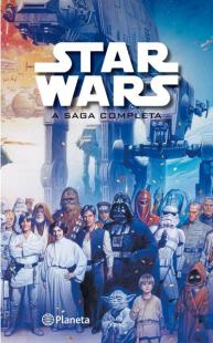 Resultado de imagem para Star Wars – A Saga Completa
