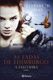 As Fadas de Edimburgo - A Falcoeira Vol 1
