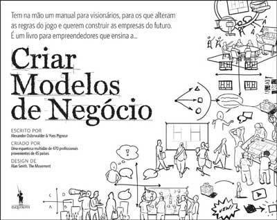 Criar Modelos de Negócio , Alexander Osterwalder, Yves