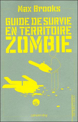 Guide De Survie En Territoire Zombie : guide, survie, territoire, zombie, Guide, Survie, Territoire, Zombie, Livre, Sauver, Broché, Brooks, Achat