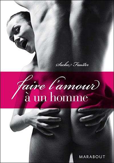 Bien Faire L Amour A Un Homme : faire, amour, homme, Faire, L'amour, Homme, Poche, Sacha, Fauster, Achat, Livre