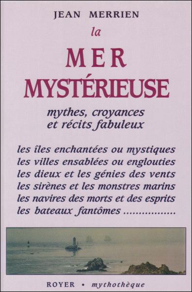Les Tresors De La Mer Mysterieuse : tresors, mysterieuse, Mystérieuse, Mythes,, Croyances, Récits, Fabuleux, Broché, Merrien, Achat, Livre