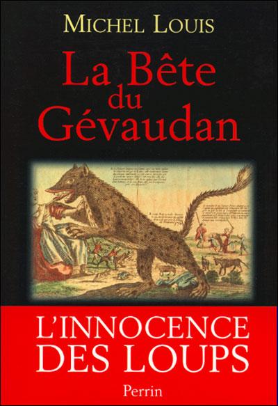 La Bete Du Gevaudan Vérité : gevaudan, vérité, Bête, Gevaudan, L'innocence, Loups, Broché, Louis, Michel, Achat, Livre