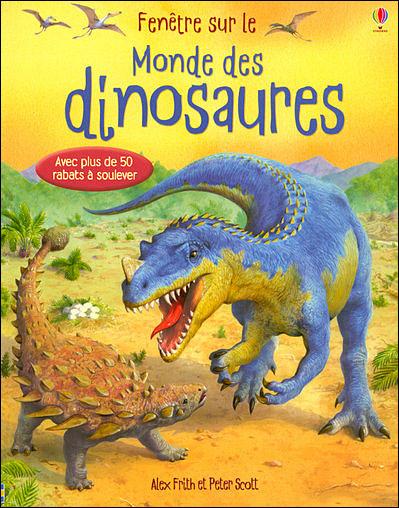 Le Monde Des Dinosaures Avis : monde, dinosaures, Fenêtre, Monde, Dinosaures, Cartonné, Frith,, Peter, David, Scott,, Claire, Lefebvre, Achat, Livre