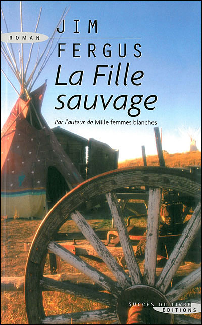Mille Femmes Blanches Tome 3 : mille, femmes, blanches, Fille, Sauvage, Broché, Fergus, Achat, Livre