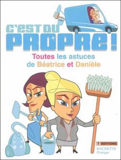 C Est Du Propre : propre, C'est, Propre, Toutes, Astuces, Béatrice, Danièle, Broché, Angelina, Romano, Achat, Livre