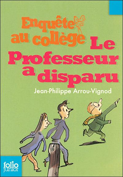 Résultats de recherche d'images pour «Le professeur a disparu de jean-Philippe arrou-Vignod»