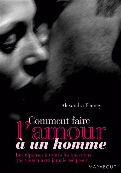 Bien Faire L Amour A Un Homme : faire, amour, homme, Comment, Faire, L'amour, Homme, Poche, Alexandra, Penney, Achat, Livre