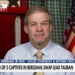 Jim Jordan: 'Not surprising' 4 prisoners Obama exchanged for Bergdahl now in senior Taliban posts 💥💥