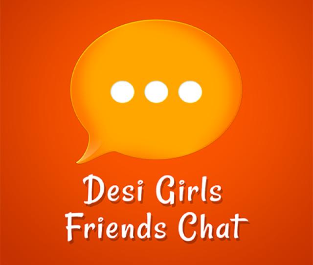 Desi Girls Friends Chat Screenshot 1 5