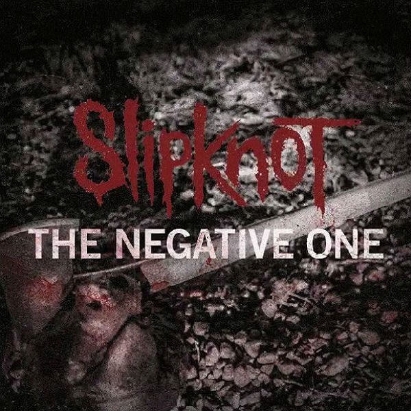 Slipknot reveal new song The Negative One  Gigwise