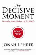 Jonah Lehrer The Decisive Moment