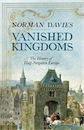 Norman Davies, Vanished Kingdoms: The History of Half-Forgotten Europe