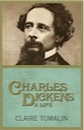 Claire Tomalin, Charles Dickens: A Life