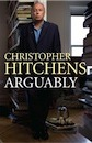 Christopher Hitchens, Arguably