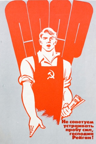Soviet propaganda poster from 1980s At the bottom is a slogan saying: I wouldn't suggest to use force Mr Reagan.