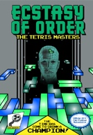 Ecstasy of Order: The Tetris Masters Poster