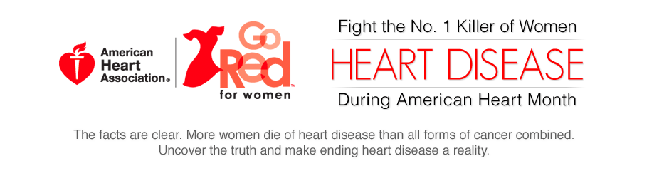 The facts are clear. More women die of heart disease than all forms of cancer combined. Uncover the truth and make ending heart disease a reality.