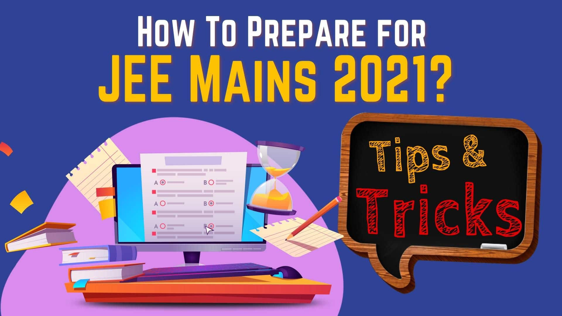 JEE Mains Exams 2021: Here are the Tips and Tricks That Can Help You Pass With Flying Colours
