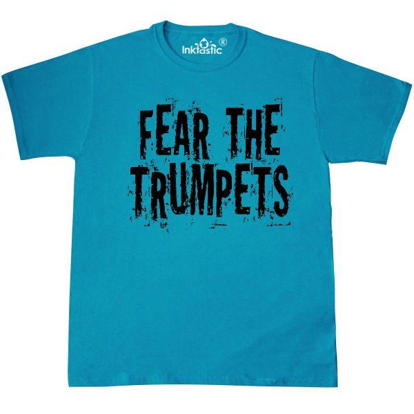 00cbd2c71 Inktastic Fear Trumpets Funny Music T-shirt Trumpet