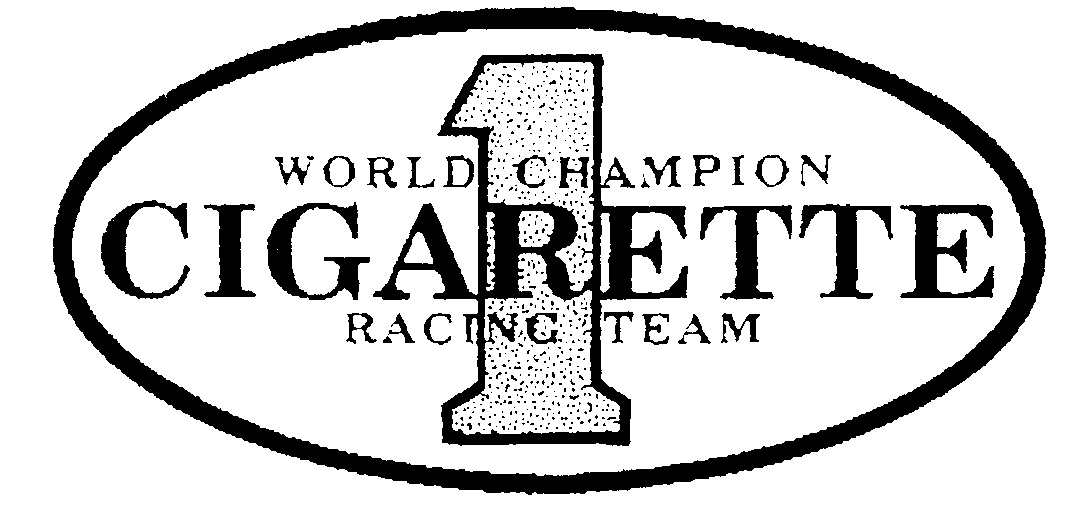 1 WORLD CHAMPION CIGARETTE RACING TEAM by Cigarette Racing