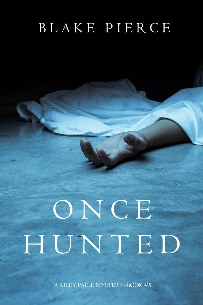 Ebook Once Hunted (a Riley Paige Mystery—book 5