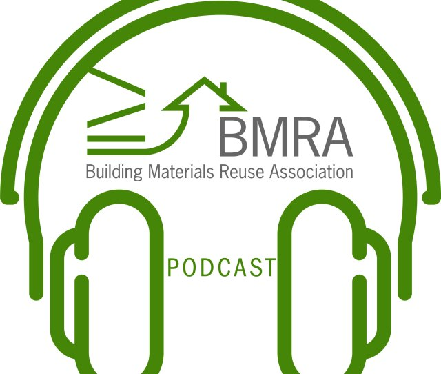 Reuse Radio The Bmras Podcast By The Building Materials Reuse Association On Apple Podcasts