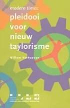 Modern times: Pleidooi voor nieuw Taylorisme
